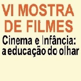VI Mostra de Filmes: Cinema e Infância: a educação do olhar