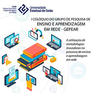 I Colóquio do Grupo de Pesquisa Ensino e Aprendizagem em Rede - GEPEAR