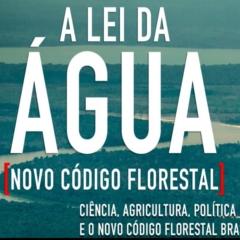Cine Debate sobre o filme A Lei da Água: Novo Código Florestal (Cinedelia)
