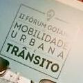 II FÓRUM GOIANO DE MOBILIDADE URBANA E TRÂNSITO