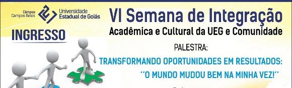 VI Semana de Integração Acadêmica e Cultural da UEG e Comunidade.